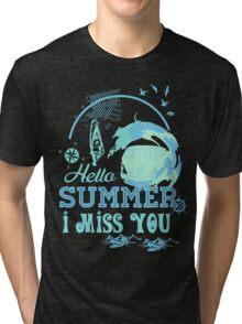 Hello summer I miss you Tri-blend T-Shirt