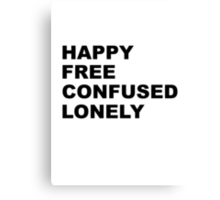 Happy Free Confused Lonely Canvas Print