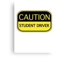 Caution Student Driver Canvas Print
