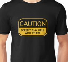 Caution Doesn't Play Well With Others Unisex T-Shirt