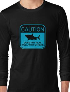 Caution - Does Not Play Well With Others Long Sleeve T-Shirt