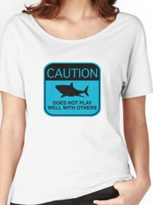 Caution - Does Not Play Well With Others Women's Relaxed Fit T-Shirt