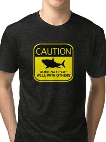 Caution - Does Not Play Well With Others Tri-blend T-Shirt