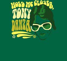 Hold Me Closer, Tony Danza - T-Shirt - Green Unisex T-Shirt