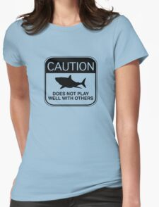 Caution - Does Not Play Well With Others Womens Fitted T-Shirt