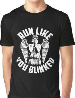 run like you blinked  Graphic T-Shirt