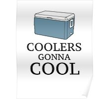 Coolers Gonna Cool Poster