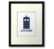'Dr Who' I love you with all of my hearts TARDIS Framed Print