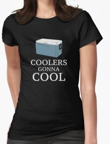 Coolers Gonna Cool Womens Fitted T-Shirt