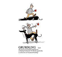Greyhound Glossary: Grurdling Photographic Print