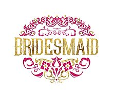 Bridesmaid Bride Gold Foil Pink Glitter Appearance Ornate Scroll Wedding Bachelorette Bridal Shower Engagement Photographic Print