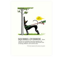 Greyhound Glossary: Squirrel Override Art Print