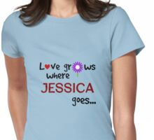 """Love grows where Jessica goes"" original design Womens Fitted T-Shirt"