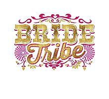 Bride Tribe Bridesmaid Bestie Bride Gold Foil Pink Glitter Appearance Ornate Scroll Wedding Bachelorette Party Hens Night Bridal Shower Engagement Photographic Print