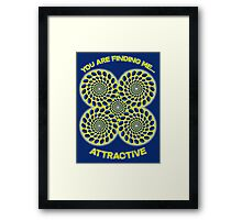 You are finding me attractive - Optical Illusion, hypnotic, hypnosis design Framed Print