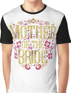 Mother Of The Bride Gold Foil Pink Glitter Appearance Ornate Scroll Wedding Bachelorette Bridal Shower Engagement Graphic T-Shirt