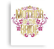 Mother Of The Bride Gold Foil Pink Glitter Appearance Ornate Scroll Wedding Bachelorette Bridal Shower Engagement Canvas Print