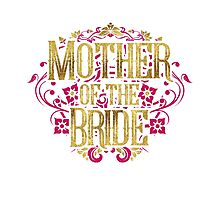 Mother Of The Bride Gold Foil Pink Glitter Appearance Ornate Scroll Wedding Bachelorette Bridal Shower Engagement Photographic Print