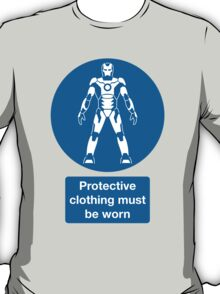 Protective Clothing Must be Worn T-Shirt