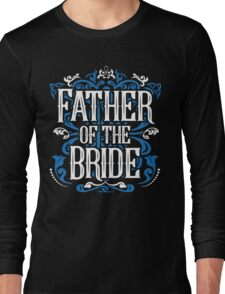 Father of the Bride Groom Blue White Black Ornate Scroll Wedding Bachelor Party Stag Groom's Mob Engagement Long Sleeve T-Shirt