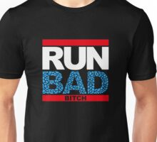 Run Bad Unisex T-Shirt