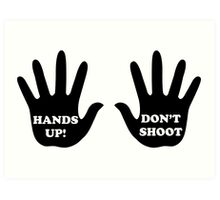 Hands Up Don't Shoot Civil Rights  Art Print