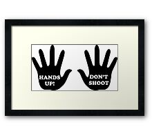 Hands Up Don't Shoot Civil Rights  Framed Print