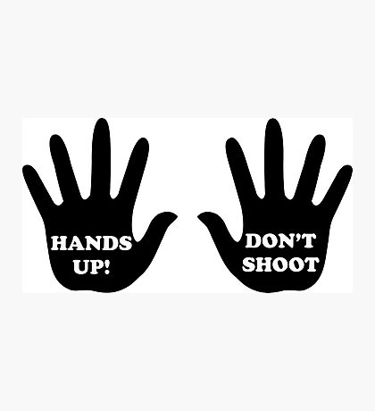 Hands Up Don't Shoot Civil Rights  Photographic Print