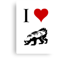 I Love Honey Badger Canvas Print