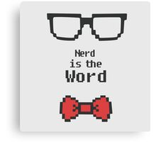 Nerd is the Word Canvas Print
