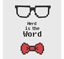 Nerd is the Word Photographic Print