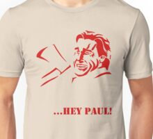 Hey Paul! Unisex T-Shirt
