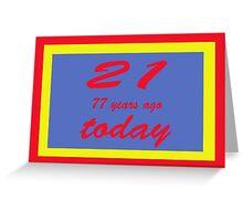 21 again birthday 98th   Greeting Card