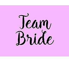 Team Bride Photographic Print