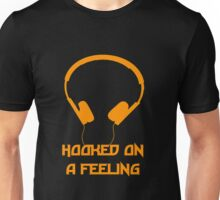 Hooked On A Feeling Unisex T-Shirt