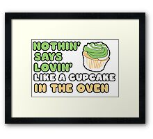 Cupcake in the oven Framed Print