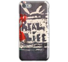 Does the TV show REAL LIFE? iPhone Case/Skin