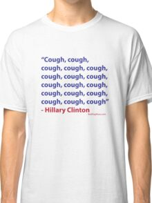 Cough Hillary Classic T-Shirt