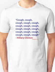 Cough Hillary Unisex T-Shirt