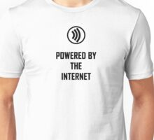 Powered by the internet Unisex T-Shirt