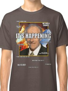 IT'S HAPPENING! Classic T-Shirt