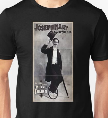 Performing Arts Posters Joseph Hart Vaudeville Co direct from Weber Fields Music Hall New York City 1730 Unisex T-Shirt