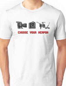 Choose Your Weapon - Canon 5D DSLR, Black Magic or Canon C300? Unisex T-Shirt