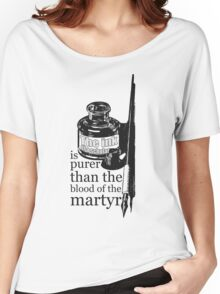 INK OF  SCHOLAR IS PURER THAN  BLOOD OF  MARTYR Women's Relaxed Fit T-Shirt