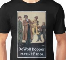Performing Arts Posters De Wolf Hopper in A matinee idol 0096 Unisex T-Shirt