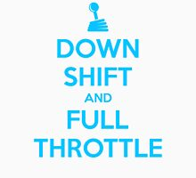 Down Shift and Full Throttle (7) Unisex T-Shirt