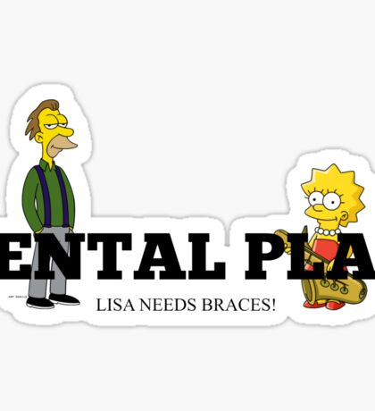 Lisa needs braces Sticker