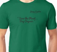 James Newton Apparel - Buy Organic save the planet T-shirt Unisex T-Shirt