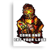 StarLord - Come and Get Your Love Canvas Print