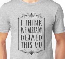 Deja Vu Unisex T-Shirt